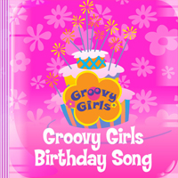 Groovy Girls Song - Birthday Party Theme Song picture