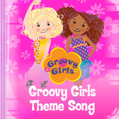 Groovy Girls Theme Song