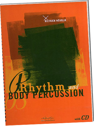Dietrich Wohrlin: Rhythmik und Bodypercussion (Book and CD) picture