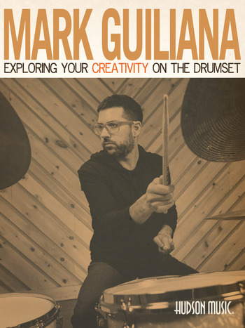 Mark Guiliana: Exploring Your Creativity on the Drumset picture
