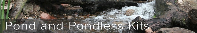 Pond and Pondless Kits
