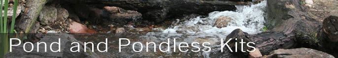 Pond and Pondless Kits