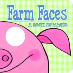 iBaby: Farm Faces: A Book of Masks picture