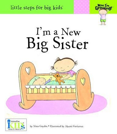 Now I'm Growing! I'm a New Big Sister picture