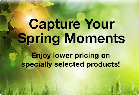 Capture Your Spring Moments - Enjoy lower pricing on specially selected products!