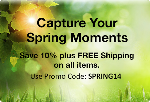 Capture Your Spring Moments - Save 10% Plus Free Shipping