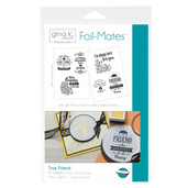 Gina K. Designs Foil-Mates™ Sentiments • True Friend