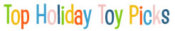 Top Holiday & Special Event Toy Picks