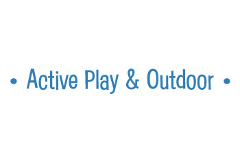 Active Play & Outdoor